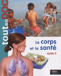 Olivier Prézeau - Le corps et la santé Cycle 3.