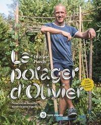 Olivier Puech - Le potager d'Olivier - Nourrir sa famille, nourrir son esprit.