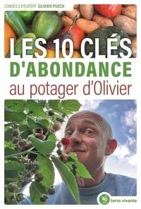 Olivier Puech - Les clés de l'abondance au potager d'Olivier.