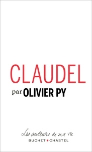Olivier Py - Claudel - Pages choisies.
