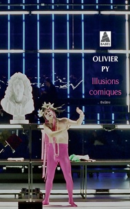 Olivier Py - Illusions comiques.