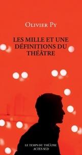 Olivier Py - Les mille et une définitions du théâtre.