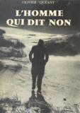 Olivier Quéant - L'homme qui dit non.