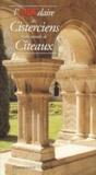 Olivier Quénardel et Jean-François Bazin - L'ABCdaire des Cisterciens et du monde de Cîteaux.