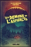 Olivier Quevenne et Yann Cozic - Les démons de l'asphalte.