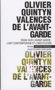 Olivier Quintyn - Valences de l'avant-garde - Essai sur l'avant-garde, l'art contemporain et l'institution.