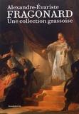 Olivier Quiquempois et Rebecca Duffeix - Alexandre Evariste Fragonard - Une collection grassoise.