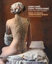 Olivier Quiquempois et Grégory Couderc - Corps paré, corps transformé - La peau comme support d'expression.