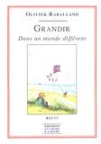 Olivier Raballand - Grandir - Dans un monde différent.