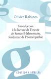 Olivier Rabanes - Introduction à la lecture de l'oeuvre de Samuel Hahnemann, fondateur de l'homéopathie.