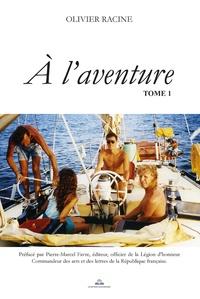 Olivier Racine - A l'aventure Tome 1 : .