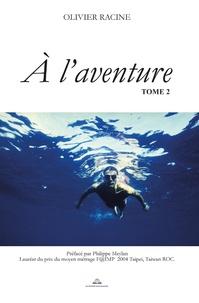 Olivier Racine - A l'aventure Tome 2 : .