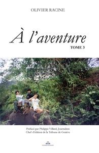 Olivier Racine - A l'aventure Tome 3 : .