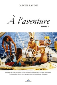 Olivier Racine - A l'aventure - Tome 1.