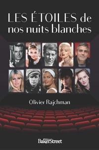 Olivier Rajchman - Les étoiles de nos nuits blanches - Des mots qui vont très bien ensemble.