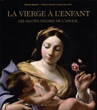 La Vierge à l'enfant- Les hautes figures de l'amour - Olivier Rasimi |