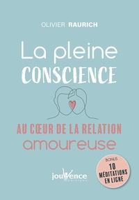 Téléchargez des livres gratuits sans carte de crédit La pleine conscience au coeur de la relation amoureuse 9782889532803