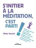 Olivier Raurich - S'initier à la méditation, c'est parti !.