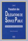 Olivier Raymundie - Passation des délégations de services publics - Les clefs pour réussir vos procédures.