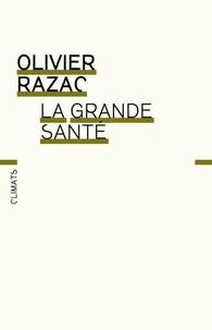 Olivier Razac - La Grande Santé.