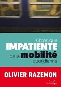 Olivier Razemon - Chronique impatiente de la mobilité quotidienne.