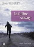 Olivier Rebaudet - La colline sauvage.