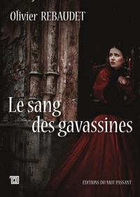 Olivier Rebaudet - Le sang des gavassines.