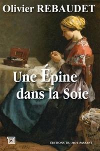 Olivier Rebaudet - Une épine dans la soie.