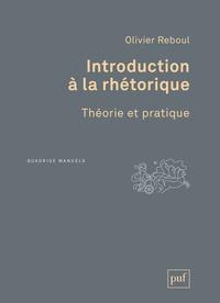 Olivier Reboul - Introduction à la rhétorique - Théorie et pratique.