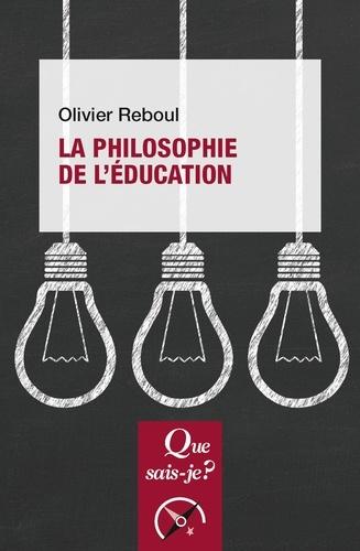 La philosophie de l'éducation - Olivier Reboul - 9782130812326 - 6,49 €