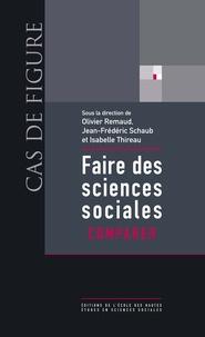 Olivier Remaud et Jean-Frédéric Schaub - Faire des sciences sociales - Comparer.