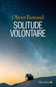 Olivier Remaud - Solitude volontaire.