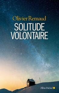 Olivier Remaud - Solitude volontaire.