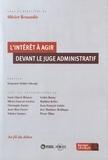 Olivier Renaudie - L'intérêt à agir devant le juge administratif.