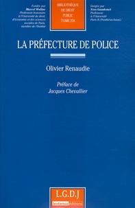 La préfecture de police - Olivier Renaudie |