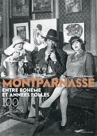 Olivier Renault - Montparnasse entre bohème et années folles - 100 photos de légende.