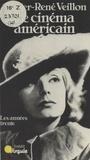 Olivier-René Veillon et Edmond Blanc - Le cinéma américain (2) - Les Années trente, 1929-1945.
