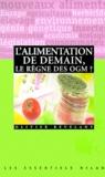 Olivier Revelant - L'alimentation de demain, le règne des OGM ?.
