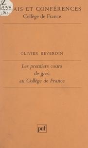 Olivier Reverdin et  Collège de France - Les premiers cours de grec au Collège de France - Ou l'enseignement de Pierre Danès d'après un document inédit.