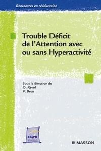 Olivier Revol et Vincent Brun - Trouble Déficit de l'Attention avec ou sans Hyperactivité : de la théorie à la pratique.