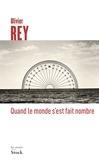Olivier Rey - Quand le monde s'est fait nombre.
