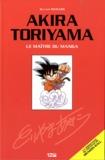 Olivier Richard - Akira Toriyama - Le maître du manga.