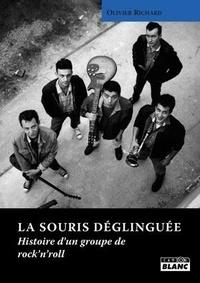 Olivier Richard - La souris déglinguée - Histoire d'un groupe de rock'n'roll.