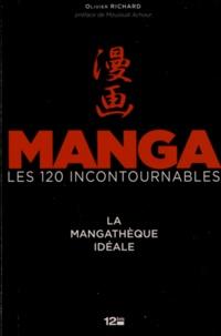 Olivier Richard - Manga, les 120 incontournables - La mangathèque idéale.