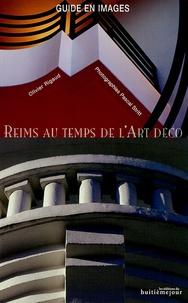 Olivier Rigaud et Pascal Stritt - Reims au temps de l'Art Déco.