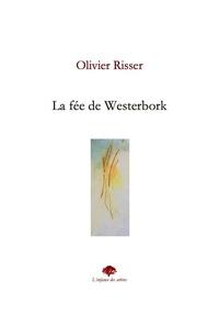 Olivier Risser - La fée de Westerbork.
