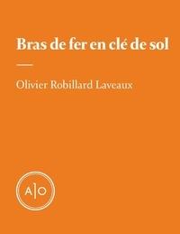 Olivier Robillard Laveaux - Bras de fer en clé de sol.
