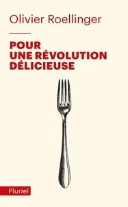 Olivier Roellinger - Pour une révolution délicieuse.