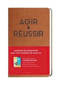 Olivier Roland - Agir & Réussir.