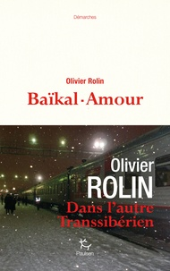 Olivier Rolin - Baïkal-amour.